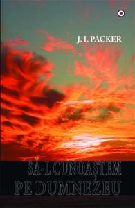 JI Packer - Să-L cunoaştem pe Dumnezeu