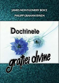 Doctrinele harului - James Montgomery Boice